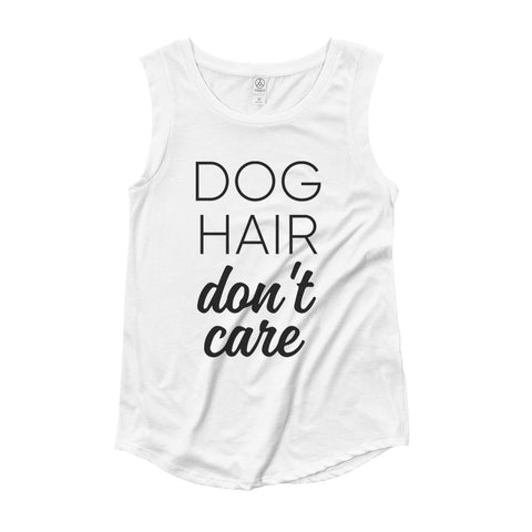 Dog Hair Don't Care Muscle Tank