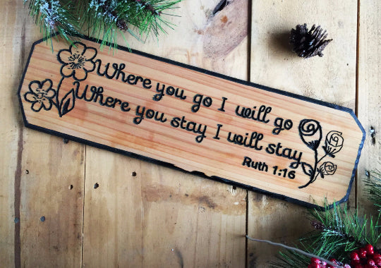 Where You Go I Will Go Inspirational Sign from Ruth 1:16 Black Accent