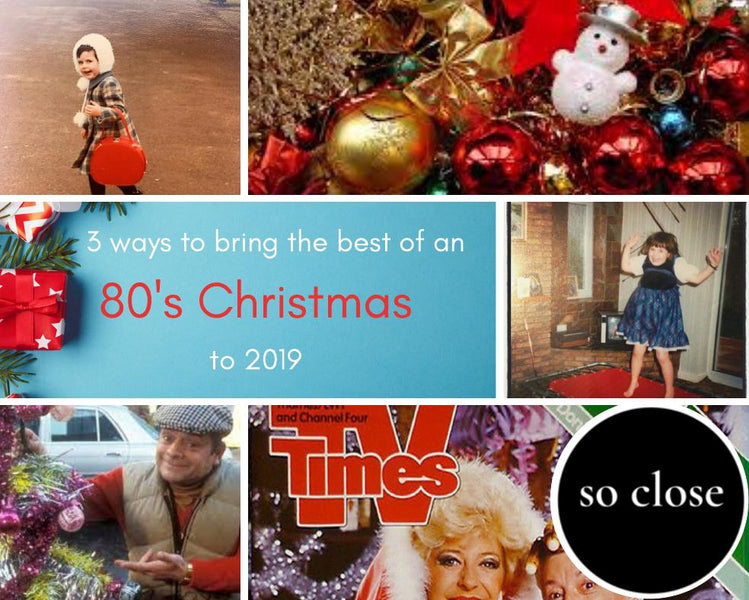 Three ways to bring the best of an 80's Christmas to Christmas 2019