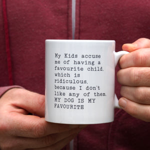 funny dog is my favourite mug gift for dad