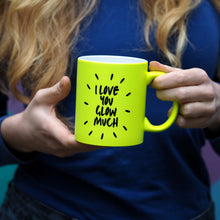 Load image into Gallery viewer, Slogan Neon Mug