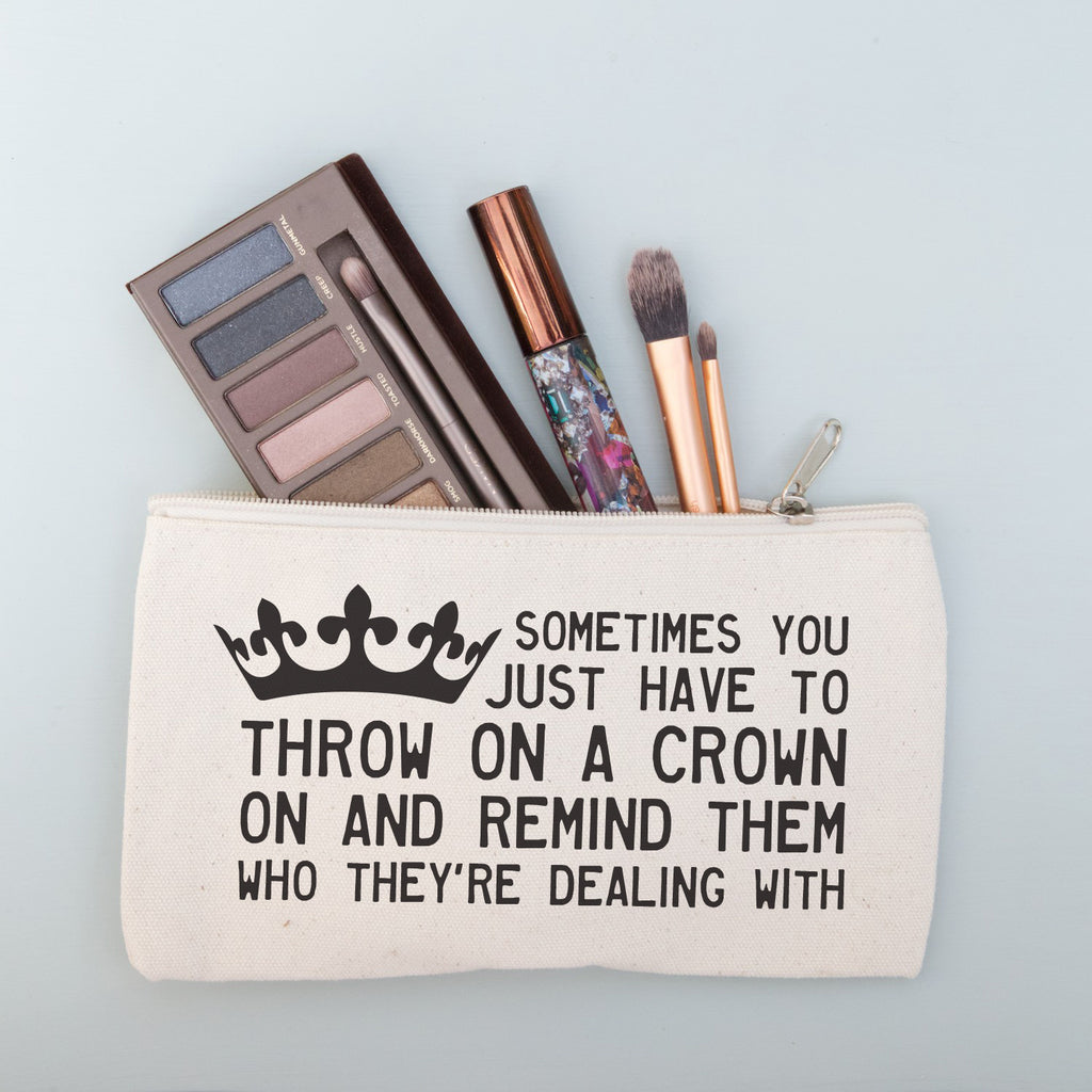 Throw on a crown quote make up pouch