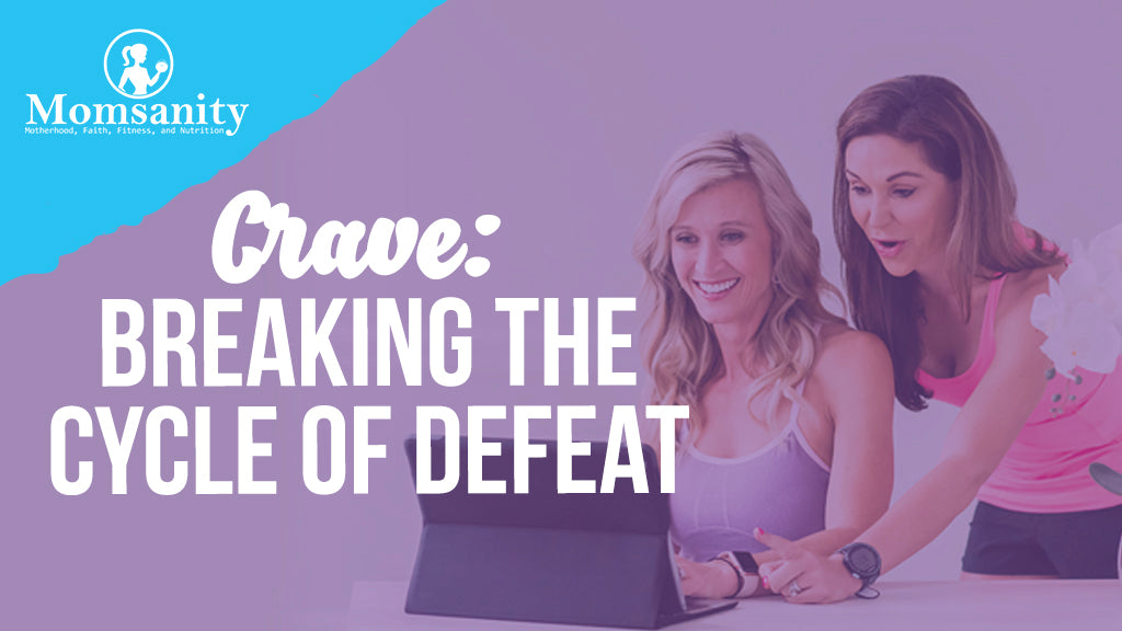 Crave: Breaking The Cycle Of Defeat