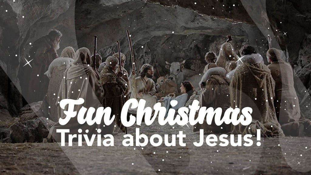 Fun Christmas Trivia about Jesus!