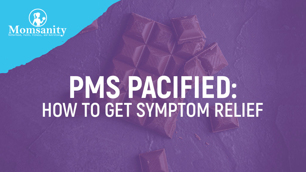 PMS Pacified: How to Get Symptom Relief