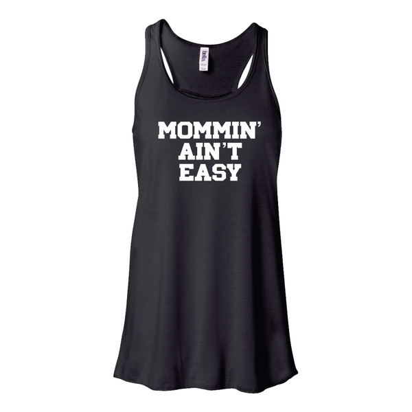Mommin' Ain't Easy Flowy Tank- Black