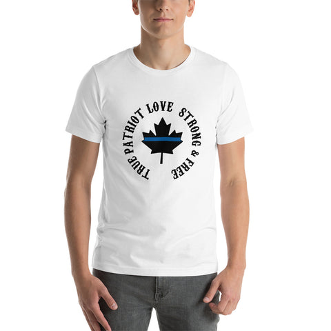 Thin Blue Line Canada - True Patriot Love | Strong and Free - Short-Sleeve Unisex T-Shirt