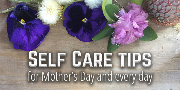 Self Care tips for Mother's Day on the Fire Cider Blog at FireCider.com