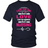 Care For One...That's Love. Care For Hundreds...That's Nursing (Tees, Tanks & Hoodies)