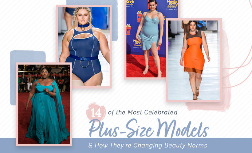 14 of the Most Celebrated Plus-Size Models & How They're Changing Beauty Norms