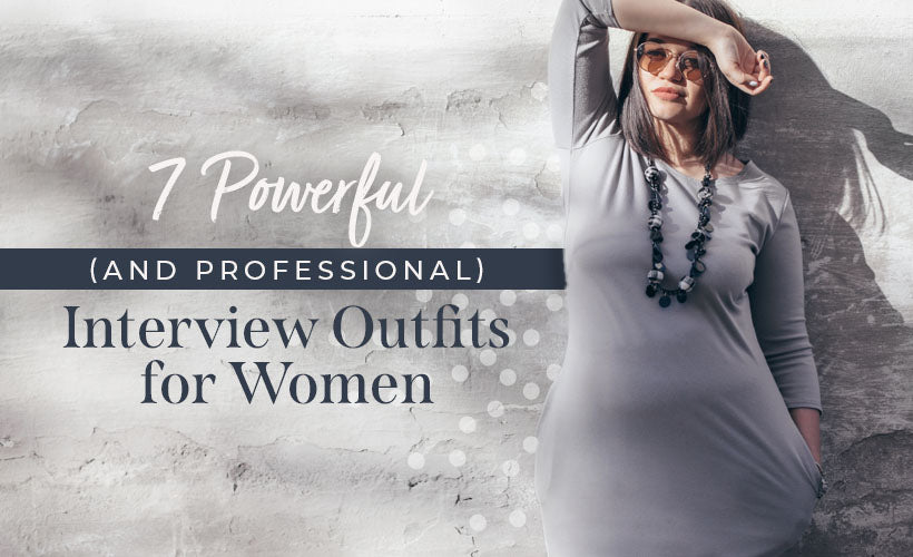 7 Powerful (and Professional) Interview Outfits for Women