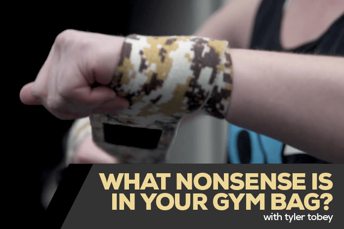 What nonsense is in your gym bag? With Tyler Tobey