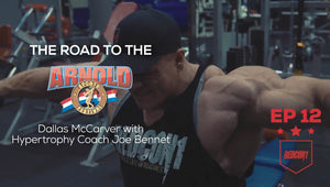 ROAD TO THE 2017 ARNOLD CLASSIC - EP.12