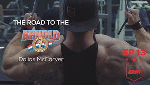 Road To The 2017 Arnold Classic - Dallas McCarver - Ep.13