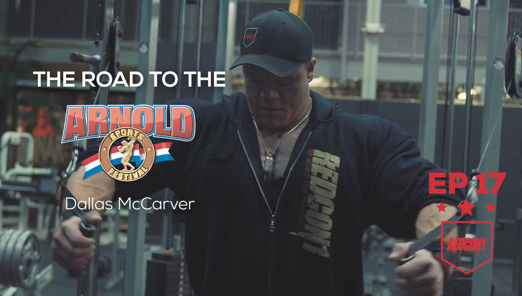 Road To The 2017 Arnold Classic - Dallas McCarver - Ep.17