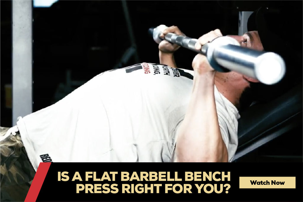Is the Flat Barbell Bench Press Right For You?