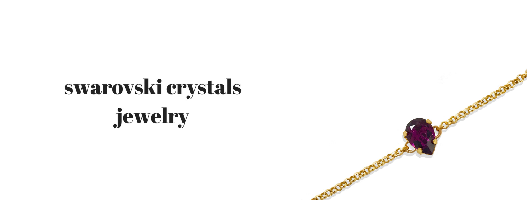 Cissy's Swarovski Crystals Jewelry, Demi-fine Jewelry, International Shipping
