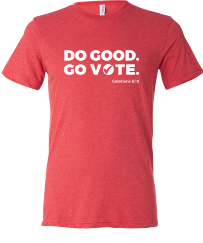 Do Good. Go Vote. T-Shirts