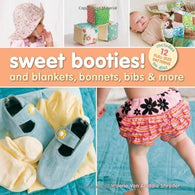 Sweet Booties! and blankets, bonnets, bits & more