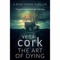 The Art of Dying  by Vena Cork