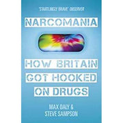 Narcomania:  How Britain Got Hooked on Drugs