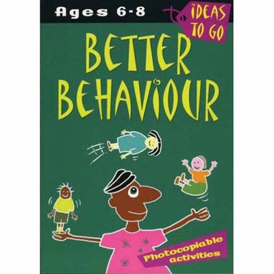 Better Behaviour  (For Ages 6-8)