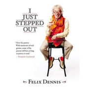 I Just Stepped Out  by Felix Dennis
