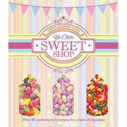 Ye Olde Sweet Shop  (Recipes for Traditional Sweets & Chocolates)
