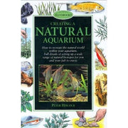 Creating a Natural Aquarium by Peter Hiscock