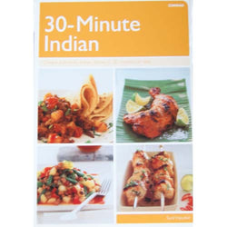 30-Minute Indian: Authentic Indian Dishes in 30 Minutes or Less