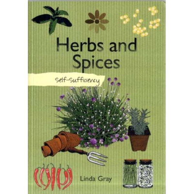 Self Sufficiency:  Herbs & Spices  by Linda Gray