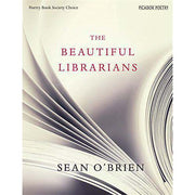 The Beautiful Librarians  by Sean O'Brien