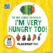 I'm Very Hungry Too!  Placemat Activity Pad