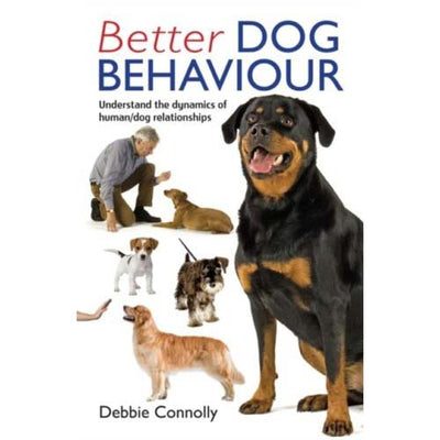 Better Dog Behaviour  by Debbie Connolly