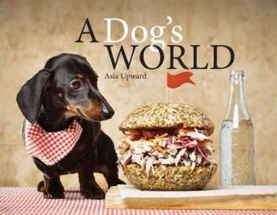 A Dog's World    by Asia Upward