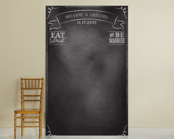 "Personalized Chalkboard Photo Backdrop - ""Eat Drink & Be Married"""