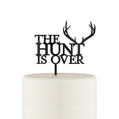 The Hunt is Over - Acrylic Cake Topper - Black