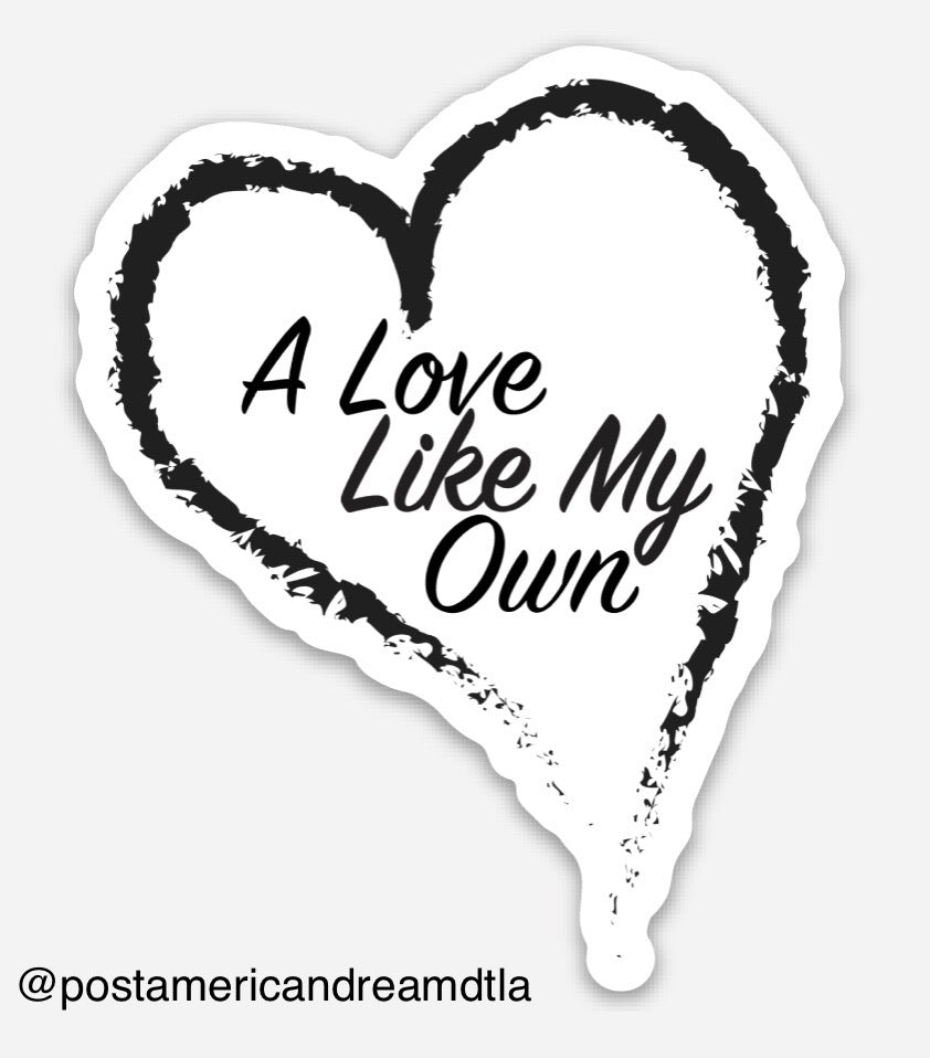 "Sticker: ""A Love Like My Own"""