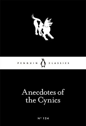 Anecdotes of the Cynics (Penguin Little Black Classics)