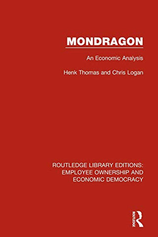 Mondragon (Routledge Library Editions: Employee Ownership and Economic Democracy)