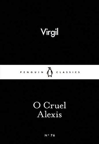O Cruel Alexis (Penguin Little Black Classics)