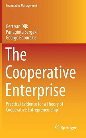 The Cooperative Enterprise: Practical Evidence for a Theory of Cooperative Entrepreneurship