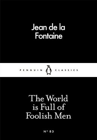 The World Is Full of Foolish Men (Penguin Little Black Classics)