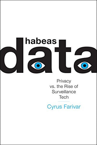 Habeas Data: Privacy vs. the Rise of Surveillance Tech