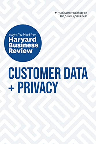 Customer Data and Privacy (HBR Insights Series)