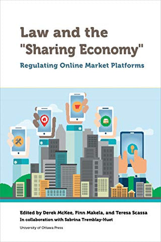 "Law and the ""Sharing Economy"": Regulating Online Market Platforms"