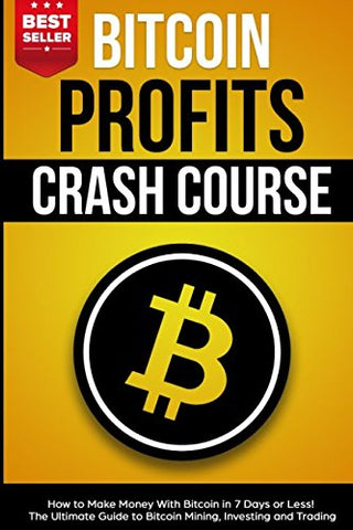 Bitcoin Profits Crash Course