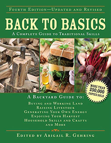 Back to Basics: A Complete Guide to Traditional Skills (Back to Basics Guides)