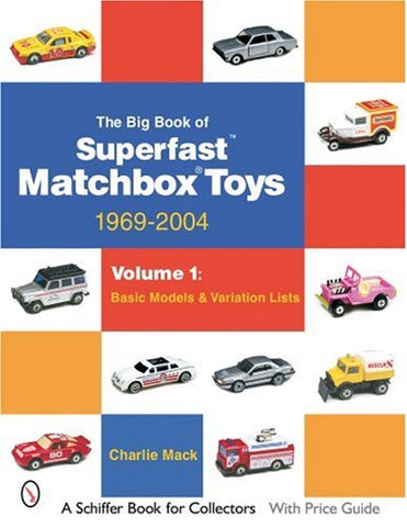 The Big Book of Superfast  Matchbox Toys: 1969-2004 Basic Models & Variation Lists