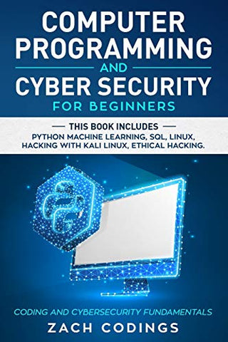 Computer Programming And Cyber Security for Beginners